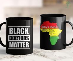 White Lives Matter Black Doctors Matter History Month African Pride Bhm 11Oz 15Oz Black Mug %tag familyloves.com
