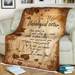 To My Unbiological Sister Even When I'm Not Close By I Want You To Know I Love Sherpa Fleece Blanket %tag familyloves.com