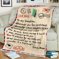 To My Daughter Whenever You Feel Overwhelmed Remember Whose Love Mom Sherpa Fleece Blanket %tag familyloves.com