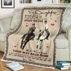 The Horse Blanket Girl To My Daughter Wherever Your Journey In Life May Take You Love Mom Sherpa Fleece Blanket %tag familyloves.com