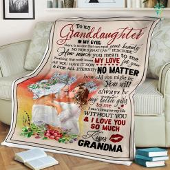 To My Granddaughter In My Eyes I Love You So Much Kisses Grandma Sherpa Fleece Blanket %tag familyloves.com