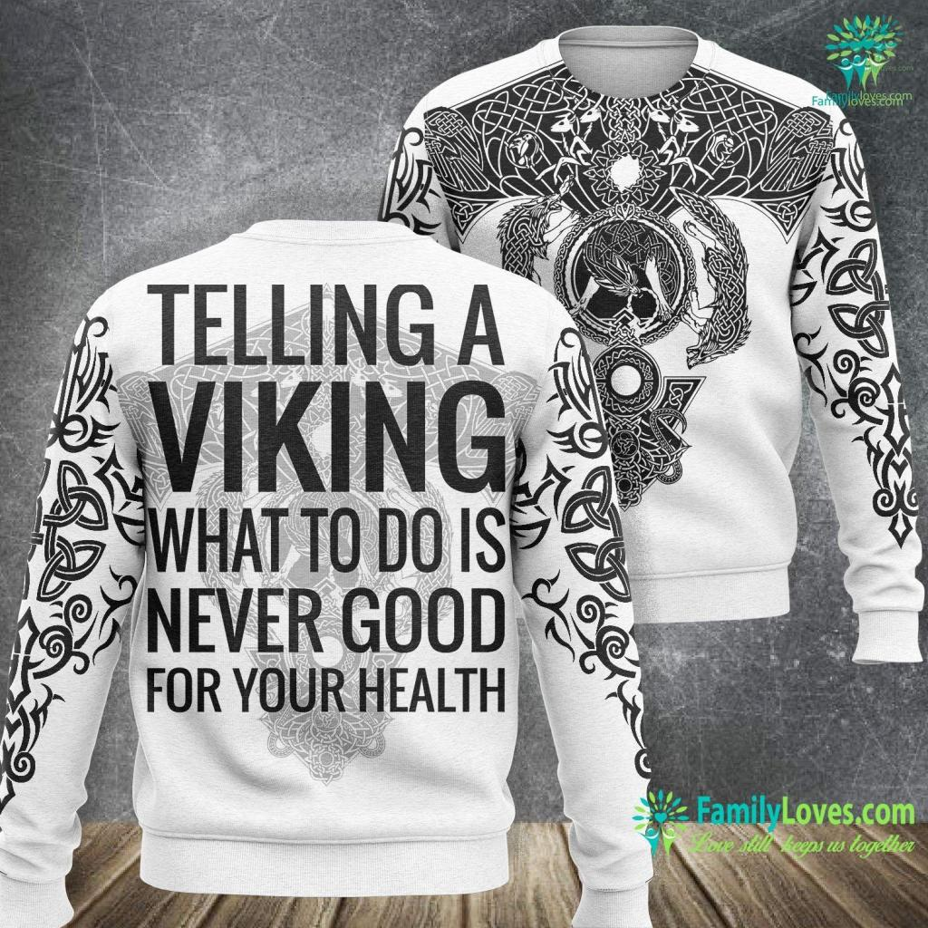 Silver Symbol Telling A Viking What To Do Is Never Good For Health Tee Viking Sweatshirt All Over Print Familyloves.com