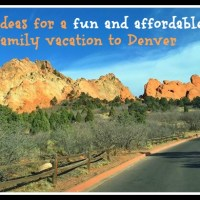 Ideas for a fun family vacation in Denver – Part 1