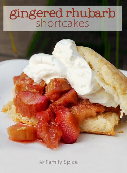 Gingered Rhubarb Shortcake by FamilySpice.com