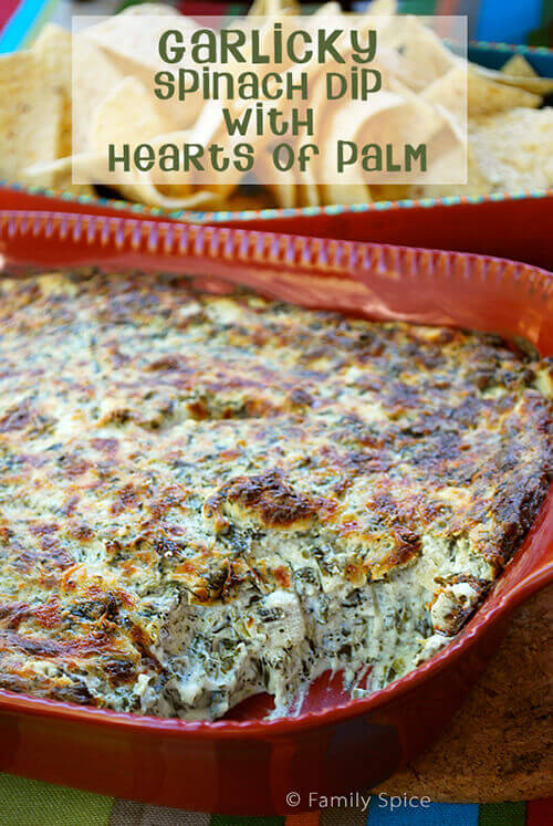 Garlicky Spinach Dip with Hearts of Palm by FamilySpice.com