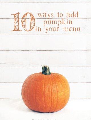 10 Ways To Add Pumpkin Goodness In Your Menu