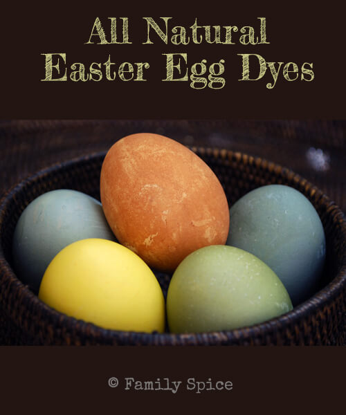Natural Food Dyes For Easter Eggs by FamilySpice.com
