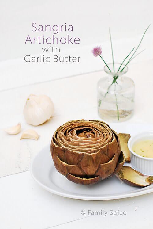 Sangria Artichoke with Garlic Butter by FamilySpice.com
