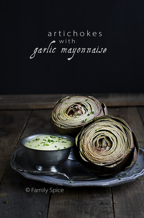Steamed Artichokes with Garlic Mayonnaise by FamilySpice.com