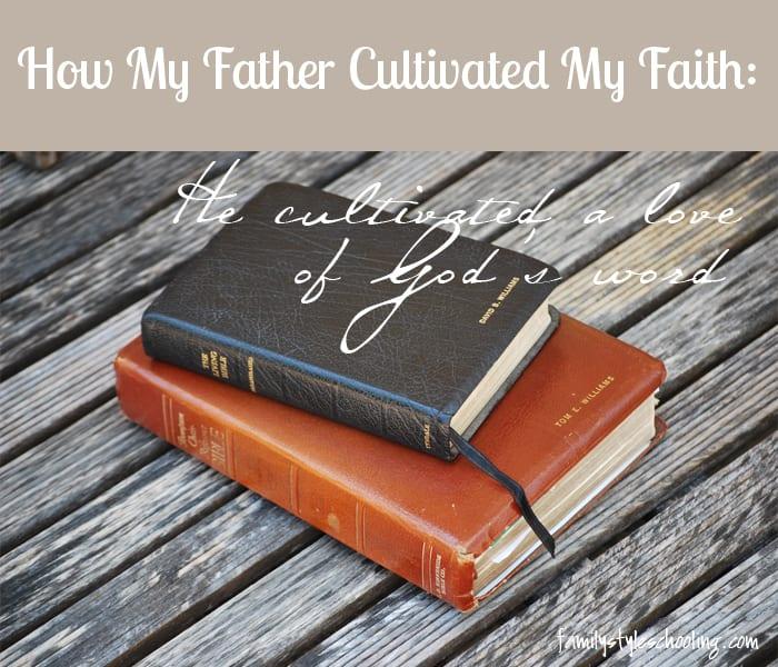 father's faith love of God's word