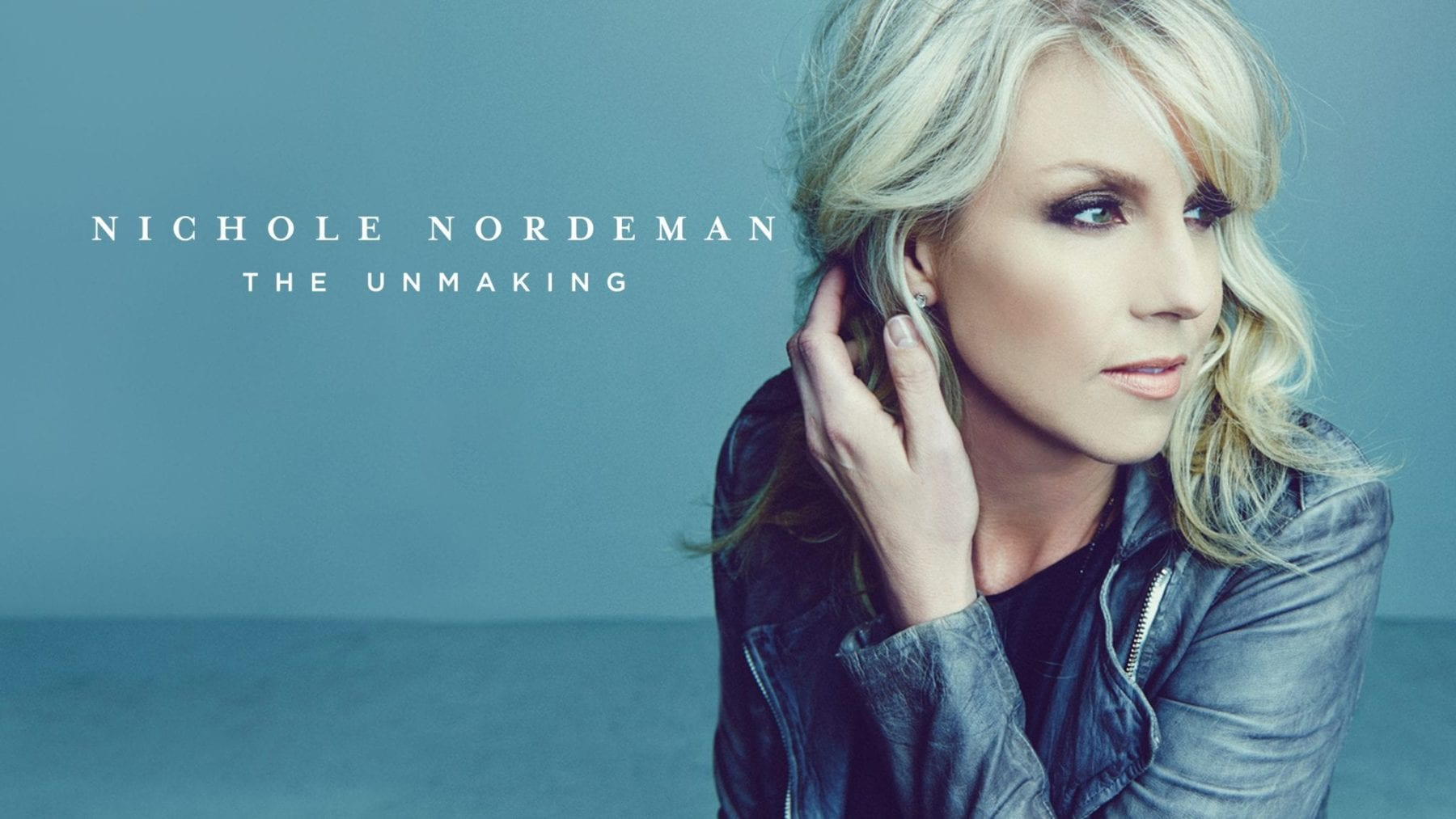 Nichole Nordeman The Unmaking