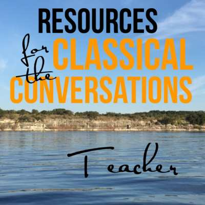 Resources for the Classical Conversations Teacher (Mom…That's You!)