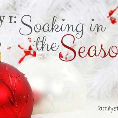 5 Days of Christmas Presence: Soaking in the Season
