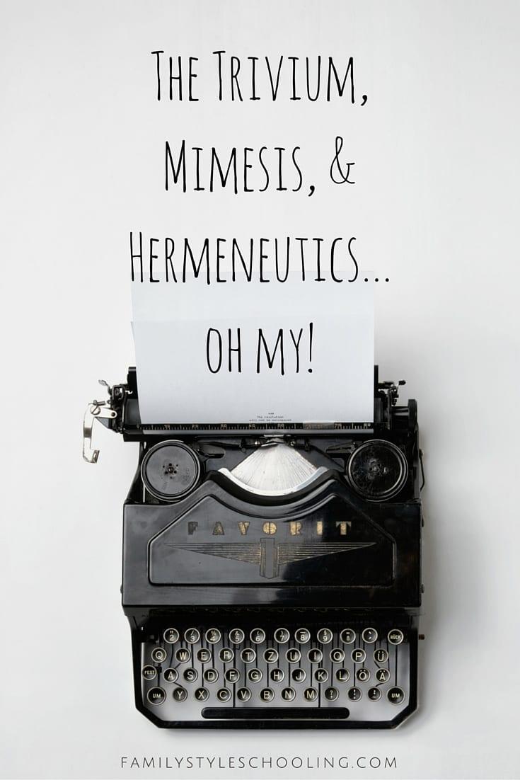 The Trivium, Mimesis, & Hermeneutics...oh my! (2)