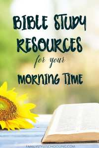 Bible Study Resources for Morning Time