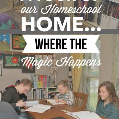 A Tour of our Homeschool Home…Where the Magic Happens