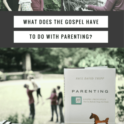 What Does the Gospel Have to Do With Parenting?