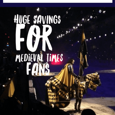 Huge Savings for Medieval Times Fans