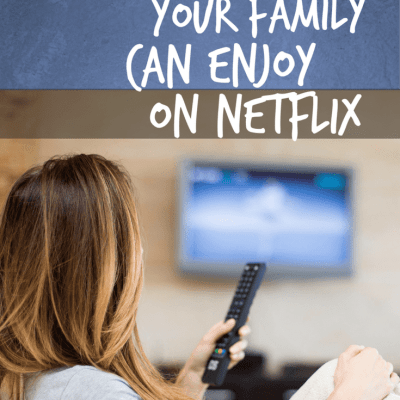 10 Christian Films Your Family Can Enjoy on Netflix