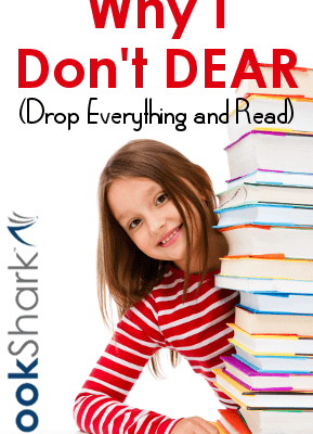 Why I don't D.E.A.R. (Drop Everything And Read)
