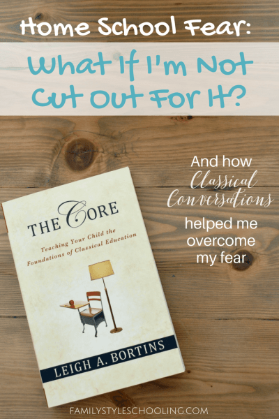 Homeschool Fear: What if I'm not cut out for it?