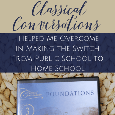 5 Fears Classical Conversations Helped Me Overcome in Making the Switch From Public School to Home School