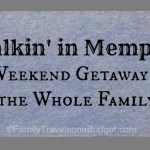 Weekend Getaway: Walkin' in Memphis