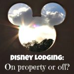 Disney Lodging: On property or off property?