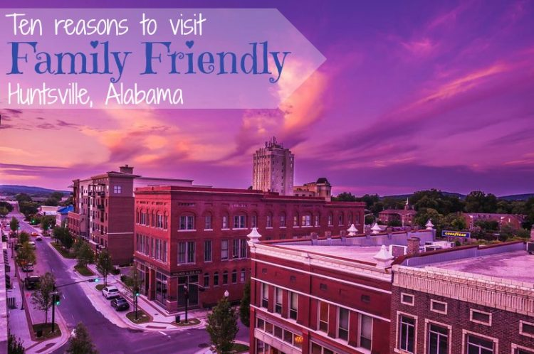 Family Friendly Huntsville, stop 3 on our mid-size city tour