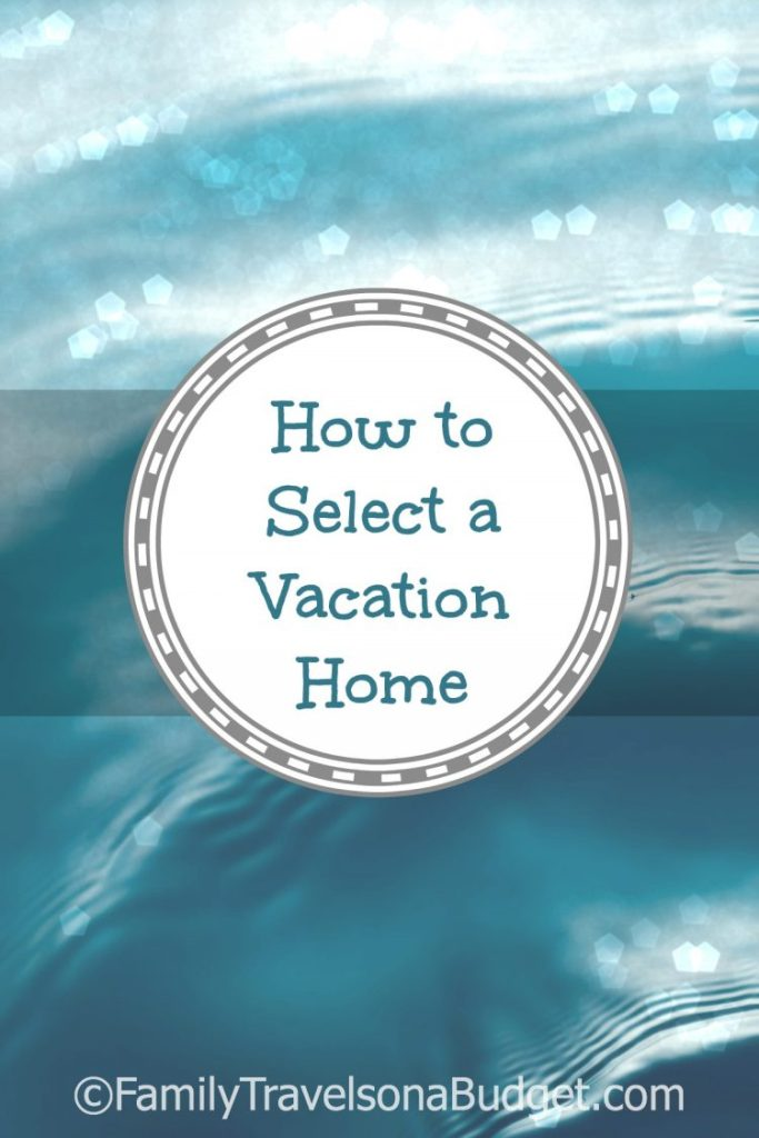 How to select the perfect vacation home