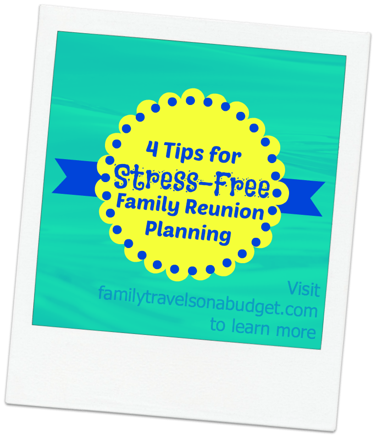 Yes, you can plan a Stress-free Family Reunion