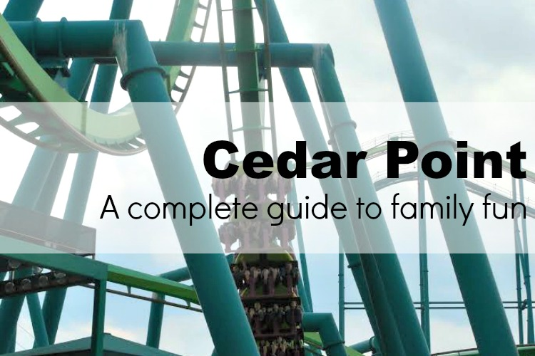 Cedar Point family fun guide