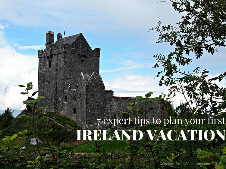 7 Expert Tips to Plan Your First Ireland Vacation