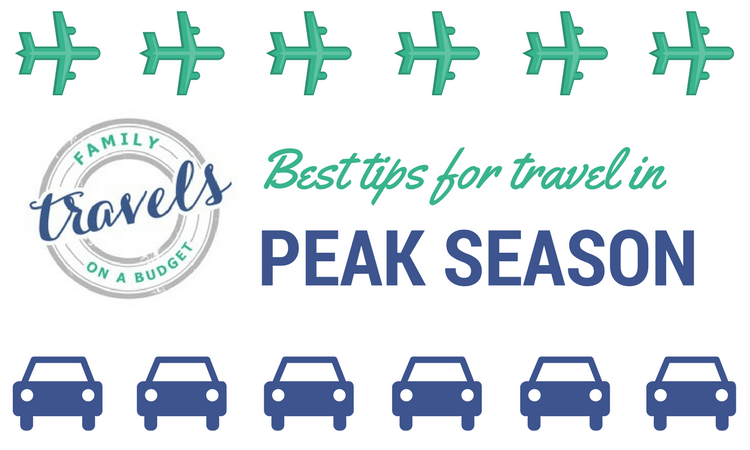 Best tips for travel in peak season