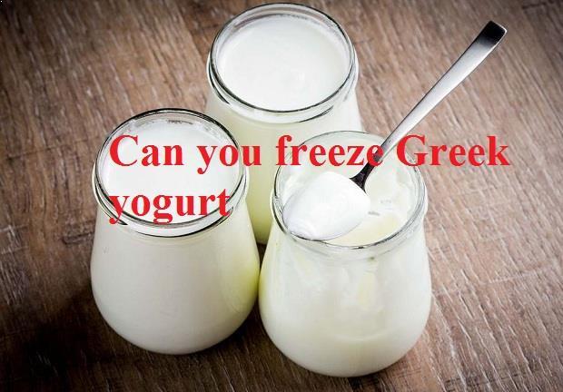 can you freeze greek yogurt