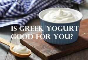is greek yogurt good for you