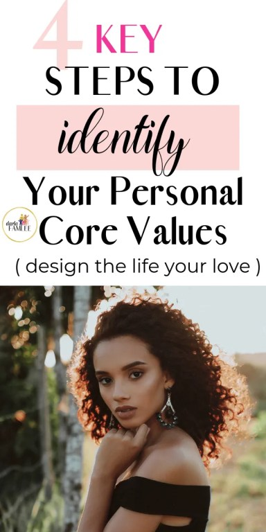 Defining your personal core values is a valuable step in aligning who you are with the actions you should take. It empowers you to design the life you love and develop #selfdevelopmenttips. The Life goals you want are identified in these important steps so click through to print your core values list. #personaldevelopment , Self improvement, Growth Mindset