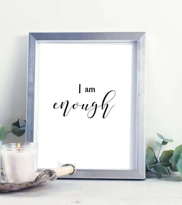 I Am Enough Printable, Inspirational wall art, Office Decor, Printable Poster, Self Love, Motivational Quote, Inspirational Print