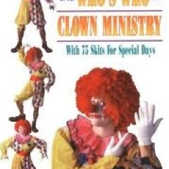 Everything New and Who's Who in Clown Ministry