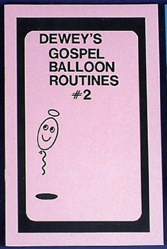 Dewey's Gospel Balloon Routines #2