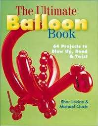 The Ultimate Balloon Book - 46 projects