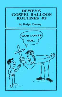 Dewey's Gospel Balloon Routines #3
