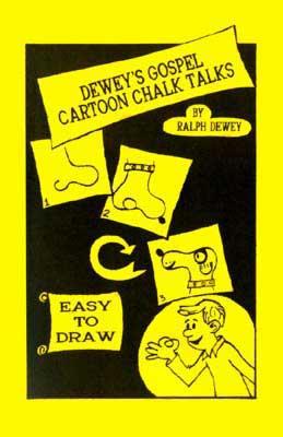 Dewey's Gospel Cartoon Chalk Talks, by Ralph Dewey