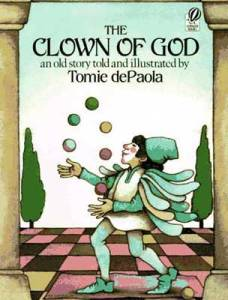 The Clown of God, an old story told and illustrated by Tomie dePaola