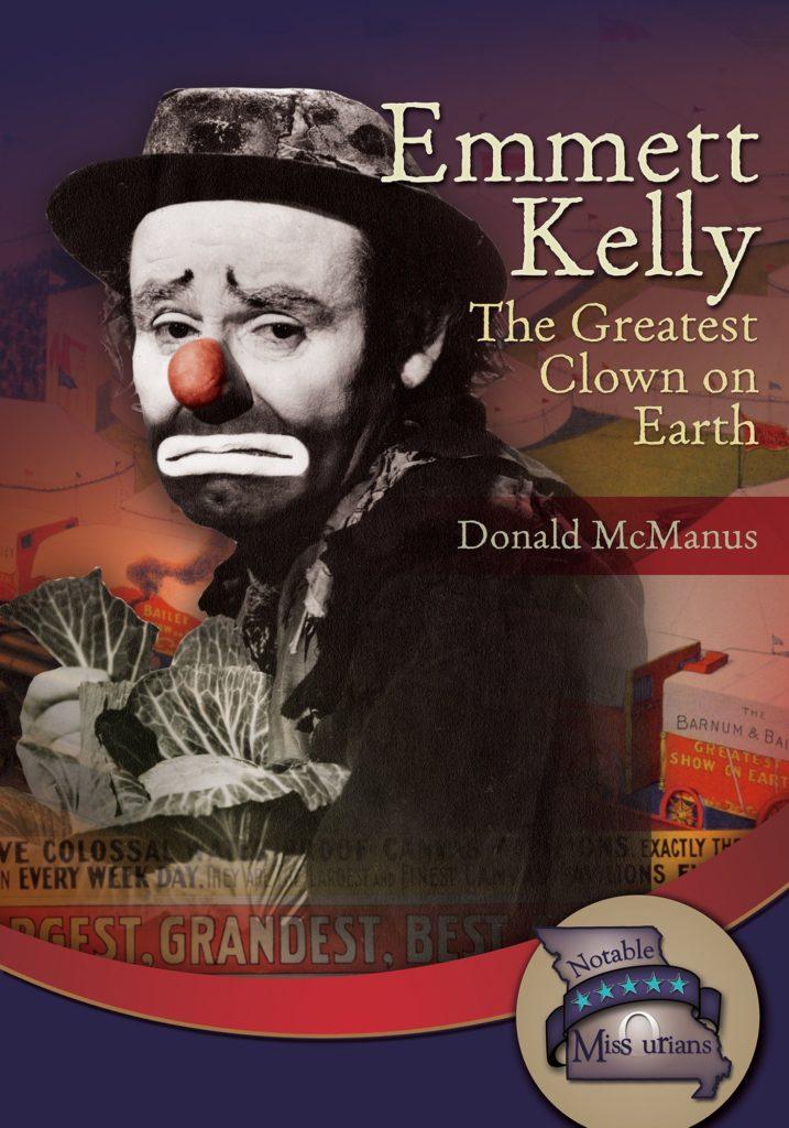 Emmett Kelly - greatest clown on Earth book