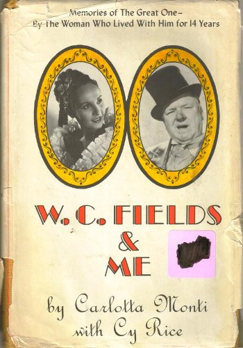 W. C. Fields and Me - a biography by Carlotta Monti