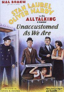 Unaccustomed as we are (1929), starring Stan Laurel, Oliver Hardy, Mae Busch, Edgar Kennedy