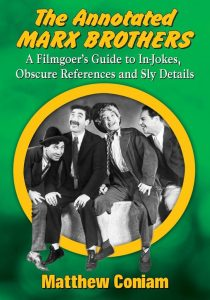 The Annotated Marx Brothers: A Filmgoer's Guide to In-Jokes, Obscure References and Sly Details Paperback - by Matthew Coniam