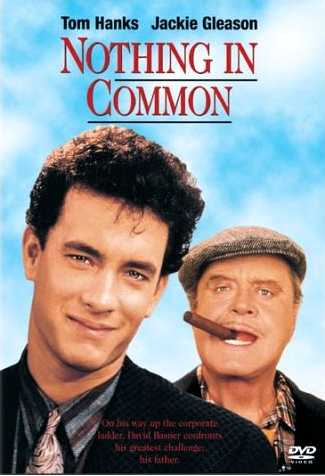 """Jackie Gleason plays Tom Hanks' father in """"Nothing in Common,"""" a fairly touching comedy"""