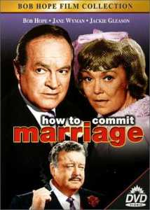 How to Commit Marriage (1969) starring Bob Hope, Jackie Gleason, Jane Wyman